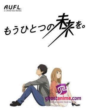 Другое Будущее  / Mou Hitotsu no Mirai o.
