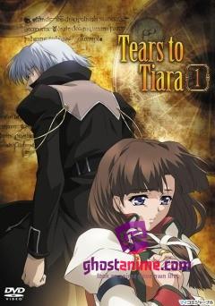 Смотреть аниме Слёзы Тиары / Tears to Tiara онлайн бесплатно