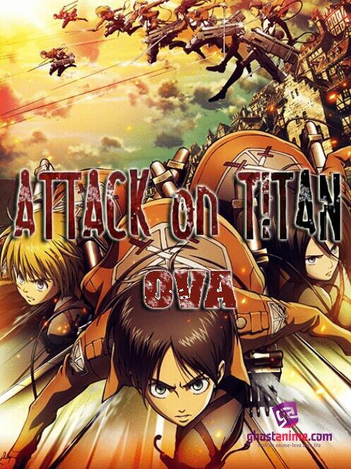 Атака Титанов OVA / Shingeki no Kyojin OVA